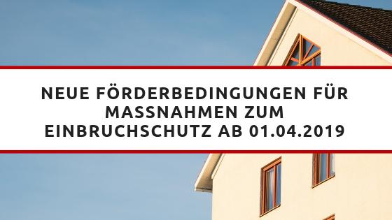 Neue Förderbedingungen zum Einbruchschutz ab 01.04.2019